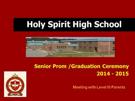 Holy Spirit High School Senior Prom /Graduation Ceremony 2014 - 2015 Meeting with Level III Parents.
