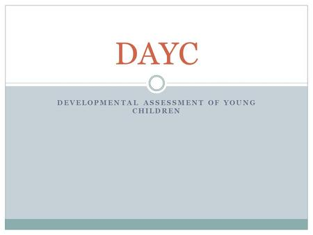 Developmental Assessment of Young Children