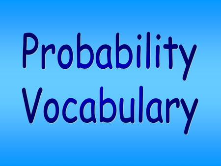 Probability Vocabulary.