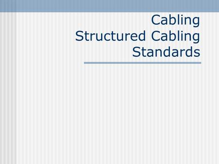 Cabling Structured Cabling Standards