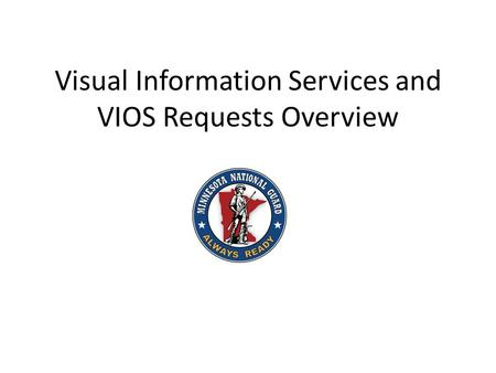 Visual Information Services and VIOS Requests Overview.
