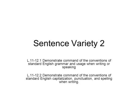 technique lesson sentence variety There are a number of ways one can create more creative, more engaging sentences six easy patters to begin with are: two-adjective beginnings.