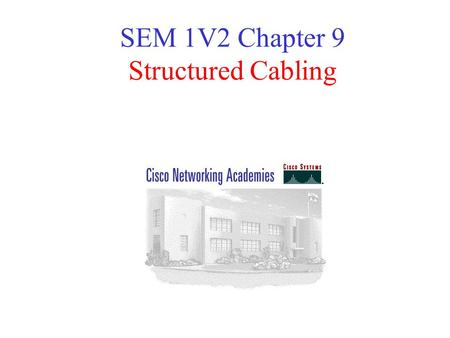 SEM 1V2 Chapter 9 Structured Cabling. 9.1.1.1. Describe network installation safety procedures. Safety is the primary concern. Electrical Never work on.