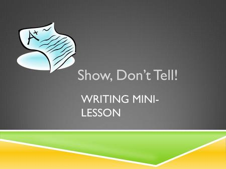Show, Don't Tell! Writing Mini-Lesson.