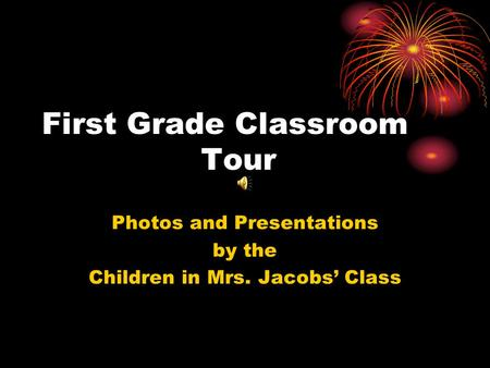 First Grade Classroom Tour Photos and Presentations by the Children in Mrs. Jacobs' Class.