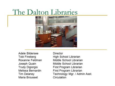 The Dalton Libraries Adele Bildersee Director