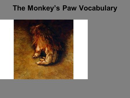 The Monkey's Paw Vocabulary