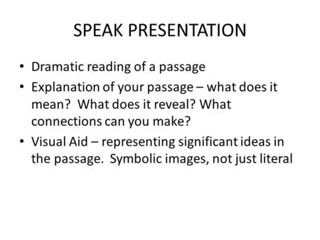 SPEAK PRESENTATION Dramatic reading of a passage