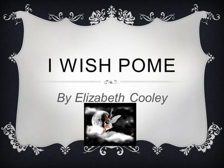 I WISH POME By Elizabeth Cooley. I WISH I HAD TWO PUPPIES.