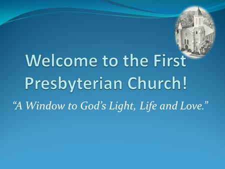 """A Window to God's Light, Life and Love."". Persons Requiring Care and Prayer."