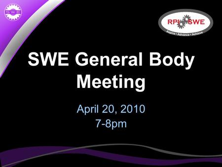 SWE General Body Meeting April 20, 2010 7-8pm. Agenda SWE 2010-2011 Executive Board 2011 Regional Conference announcement Upcoming events National conference.
