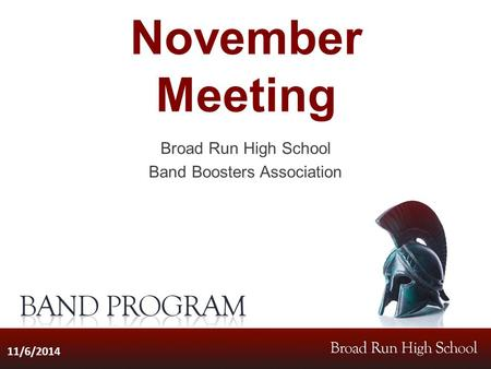 November Meeting Broad Run High School Band Boosters Association 11/6/2014.