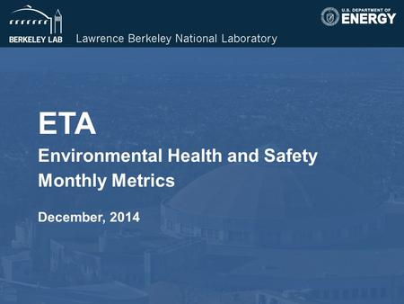 ETA Environmental Health and Safety Monthly Metrics December, 2014.