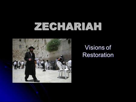 ZECHARIAH Visions of Restoration. Amos Artaxerxes I Haggai Temple Completed 516 BC Return under Ezra in the 4th Year of Artaxerxes I 458 BC Return under.