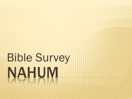 Bible Survey Nahum.