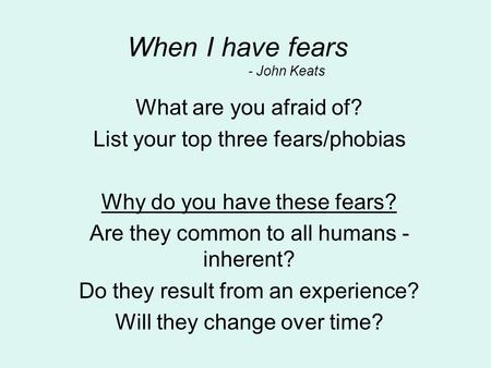 an analysis of john keats poem when i have fears Keats poetic analysis: home analyze  john keats poem on death by  task when he states  when i have fears that i may cease to be before my.