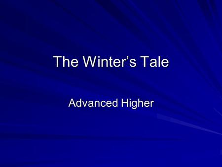 The Winter's Tale Advanced Higher. Who was most marble there changed colour (V,ii,96-7) Warm life, As now it coldly stands (V, iii, 35-6)