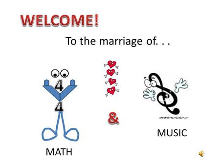 "To the marriage of... MATH MUSIC ""Measure Up"" with Rhythm Compare Inches and Measures When the arrow appears, ""mouse click"" to the next slide."