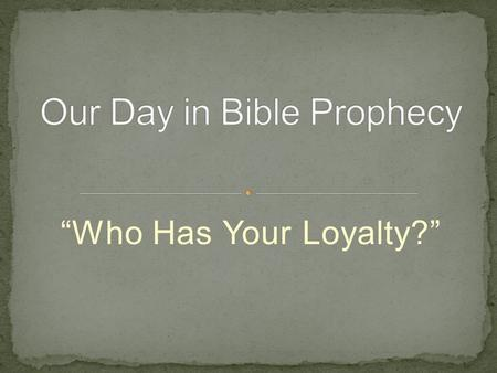 """Who Has Your Loyalty?"". Introduction. A. Story listening. B. The book of Daniel."