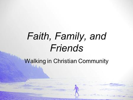 Faith, Family, and Friends Walking in Christian Community.