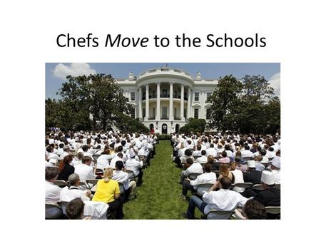 "Chefs Move to the Schools. First Lady Michelle Obama addressed hundreds of chefs from around the country during a ""Let's Move!"" event on the South Lawn."