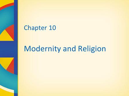 Chapter 10 Modernity and Religion. Canada and Religions Today Canada has never had an official state religion. 50 years ago, most Canadians thought of.