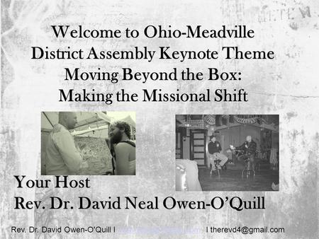 Rev. Dr. David Owen-O'Quill I  I Welcome to Ohio-Meadville District Assembly Keynote Theme Moving.
