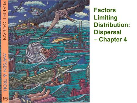 Factors Limiting Distribution: Dispersal – Chapter 4.