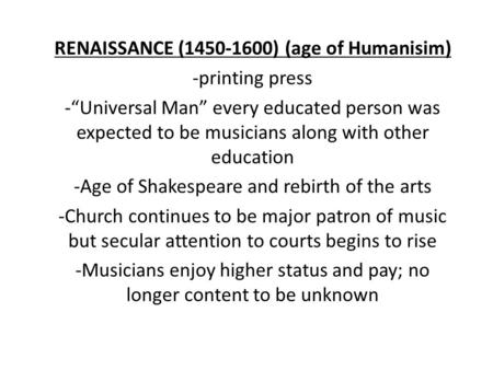 RENAISSANCE ( ) (age of Humanisim) -printing press
