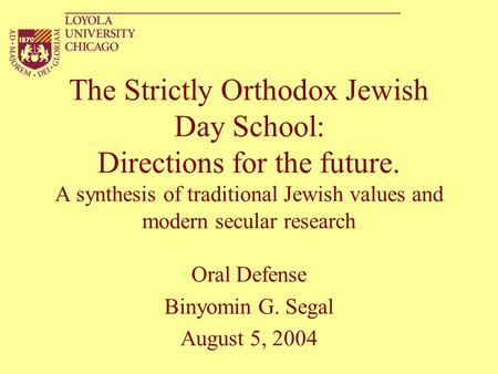 The Strictly Orthodox Jewish Day School: Directions for the future. A synthesis of traditional Jewish values and modern secular research Oral Defense Binyomin.