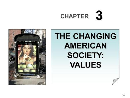 THE CHANGING AMERICAN SOCIETY: VALUES