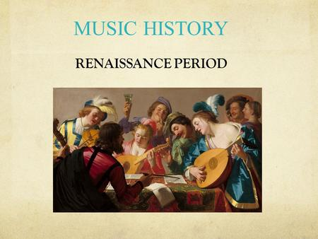an introduction to the history of the music of the renaissance period The renaissance period: 16th- and 17th-century women authors an introduction to women who contributed to english literature renaissance in history of.