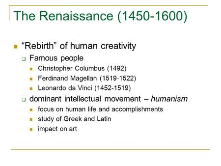 "The Renaissance ( ) ""Rebirth"" of human creativity"