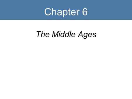Chapter 6 The Middle Ages. Middle Ages Timeline Key Terms Jongleurs Liturgy Plainchant Medieval modes Reciting tone Antiphon Melisma Sequence Troubadours.