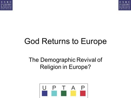God Returns to Europe The Demographic Revival of Religion in Europe?