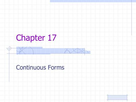 "Chapter 17 Continuous Forms. Continuous Forms- Vocal Music Some vocal music is based on non-repetitive texts and are therefore considered ""continuous"""