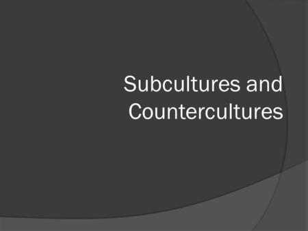 subculture and counterculture Marko pernarčić traces of 1960's counterculture values in the modern-day  hipster subculture završni rad mentor: doc dr sc jadranka zlomislić osijek.