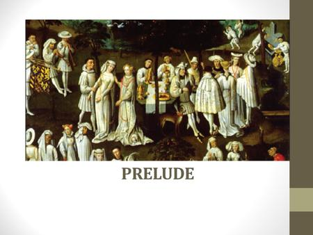 PRELUDE. Prelude An international style emerged in the fifteenth century. Characteristics of fourteenth-century French and Italian music were mixed with.