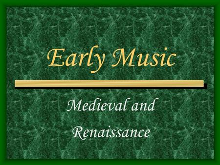 Medieval and Renaissance