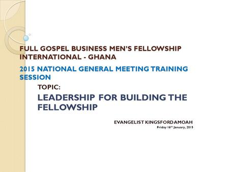LEADERSHIP FOR BUILDING THE FELLOWSHIP