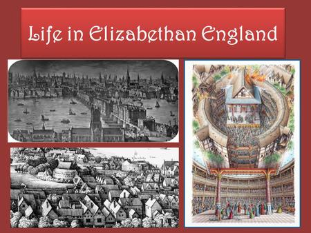 Life in Elizabethan England. Queen Elizabeth's England Queen Elizabeth ruled England from 1558-1603 This time was known as the Elizabethan era Elizabethan.