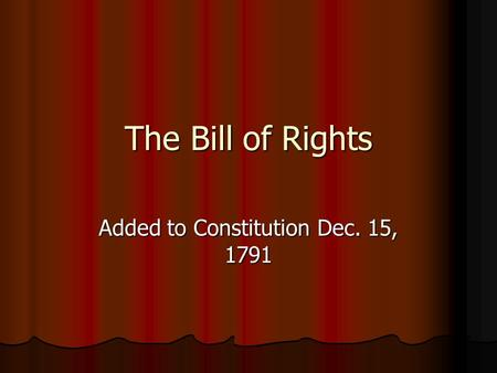 Added to Constitution Dec. 15, 1791