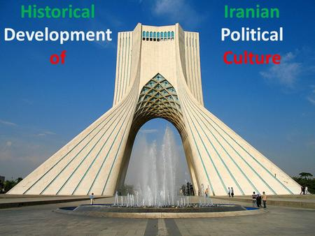 Historical Development of Iranian Political Culture.