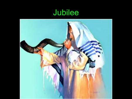 Jubilee. The Spirit of the Lord is on me, because he has anointed me to preach good news to the poor. He has sent me to proclaim freedom for the prisoners.