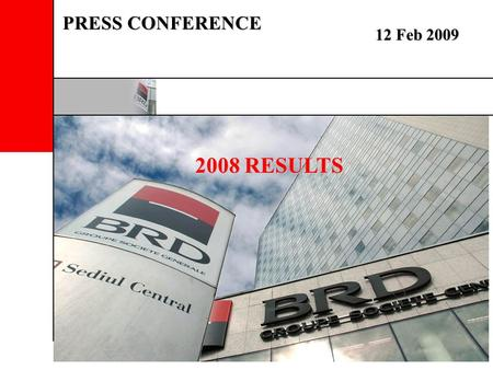 2008 RESULTS 12 Feb 2009 PRESS CONFERENCE. 2 2008: Another satisfactory year in a troubled environment 2008 RESULTS.