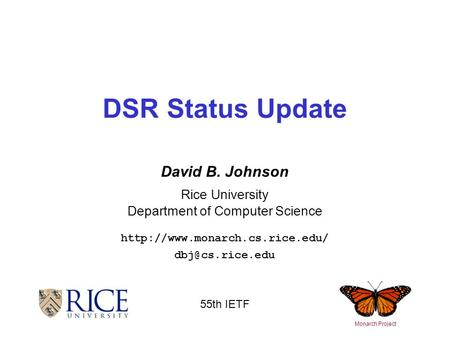 David B. Johnson Rice University Department of Computer Science  DSR Status Update Monarch Project 55th.