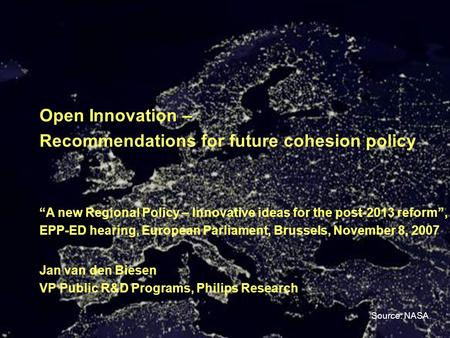 "JvdB/070311 Open Innovation – Recommendations for future cohesion policy ""A new Regional Policy – Innovative ideas for the post-2013 reform"", EPP-ED hearing,"