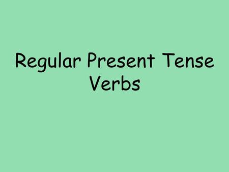 Regular Present Tense Verbs. Let's talk about English verbs before discussing Spanish verbs. In both English and Spanish, there are six persons: Iwe (you.