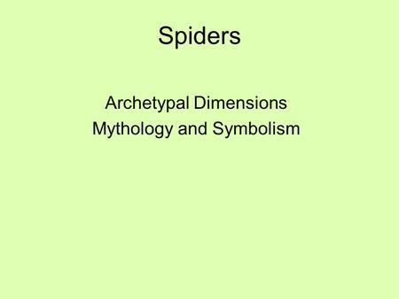 Spiders Archetypal Dimensions Mythology and Symbolism.