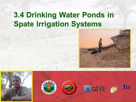 3.4 Drinking Water Ponds in Spate Irrigation Systems.